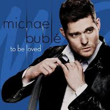 Micheal Buble - To Be Loved