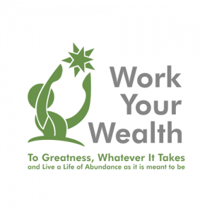 Work Your Wealth To Greatness
